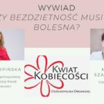 Czy bezdzietność musi być bolesna? Wywiad z Idą Karpińską, Prezeską Organizacji Kwiat Kobiecości.